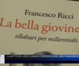 """La Notte del Liceo Classico: presentazione libro di Francesco Ricci """"La Bella Giovinezza"""""""