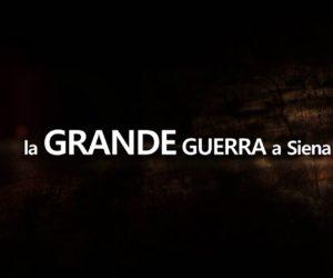 La GRANDE GUERRA a Siena (quinta puntata)