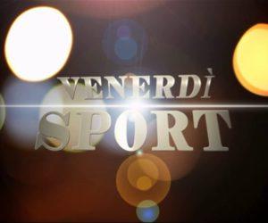 VENERDI' SPORT (ANDREA SBARDELLATI) 16-11-2018