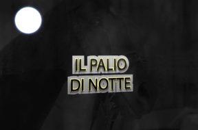 PALIO DI NOTTE