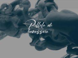 PILLOLE DI BENESSERE