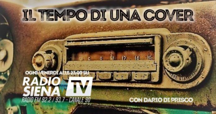 """Domani sera alle 23 su Radio Siena parte """"Il tempo di una cover"""""""